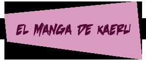 el manga de kaeru