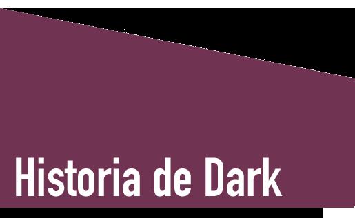 Historia de Dark
